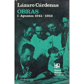 Obras - I - Apuntes 1941/1956 - Lázaro Cárdenas -1a Ed. 1973