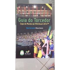 Revista Guia Do Torcedor Copa Do Mundo 2014 Belo Horizonte