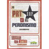 Prt Erp Y El Peronismo Documentos Nuestra America A1
