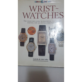 Livro Wrist Watches By Isabella De Lisle Selby - Raridade