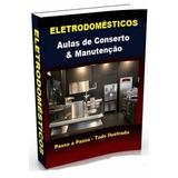 Curso De Conserto E Manutenção De Eletrodomésticos + Brindes