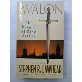 Avalon - The Return Of King Arthur - Stephen R. Lawhead