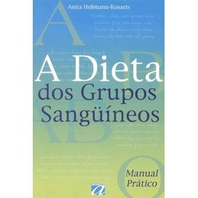 A Dieta Dos Grupos Sanguíneos - Anita H. Kosaris