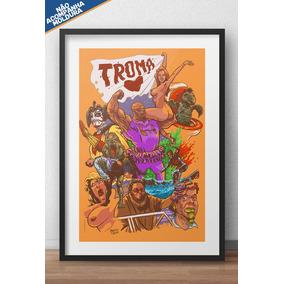 Poster Arte Exclusiva - Troma Filmes