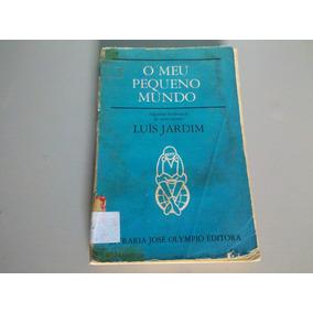 Livro O Meu Pequeno Mundo. Luís Jardim