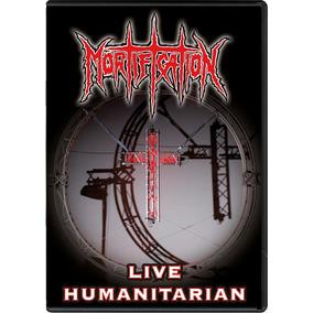 Dvd Mortification Live Humanitarian