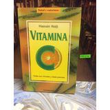 Libro Sobre La Vitamina C. Hasnain Walji. Salud Y Naturismo