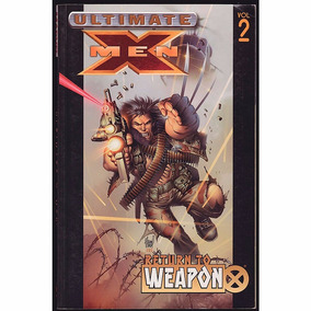The Ultimate X-men Vol. 2 - Return To Weapon X