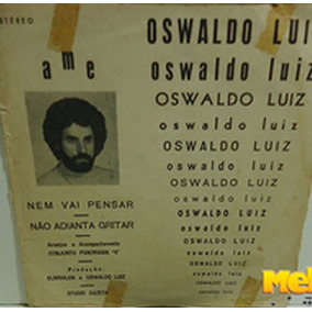 Oswaldo Luiz / Elbis Alen 1975 Nem Vai Pensar Compacto