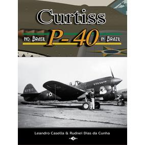 Livro: Curtiss P-40 No Brasil - In Brazil