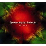 Epumer Machi Judurcha - Enigma - Cd Nuevo Cerrado