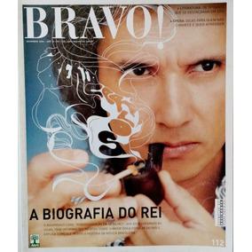 Revista Bravo N.112 - A Biografia Do Rei