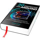 30 Proyectos Con Arduino En Formato Pdf