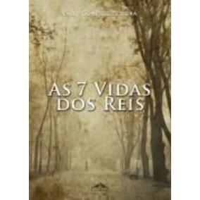 Livro As 7 Vidas Dos Reis Fábio Gomes De Oliveira