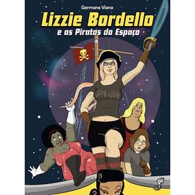 Lizzie Bordello E As Piratas Do Espaço Hq Novo Frete 14,00
