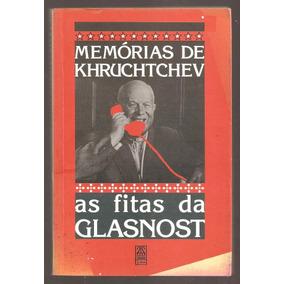 As Fitas Da Glasnost - Memorias De Khruchtchev