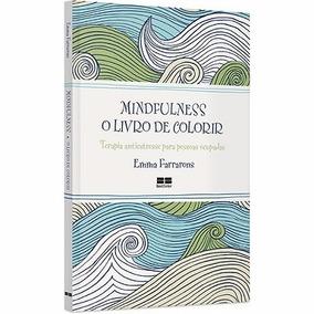 Livro De Colorir Mindfulness O Livro De Colorir