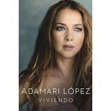 Viviendo - Adamari López - Libro Digital En Pdf O Epub