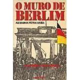 64a17e9dba0 Livro O Muro De Berlim Lilli Gruber Paolo Borella