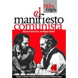 El Manifiesto Comunista. Nueva Traducción. K. Marx F. Engels