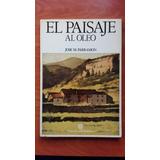El Paisaje Al Oleo De J. M. Parramon