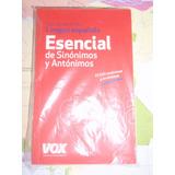Diccionario Esencial De Sinónimos Y Antónimos - Vox Nuevo