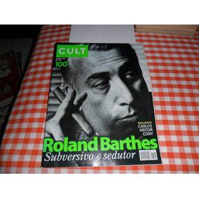 Revista Cult 100 Roland B.subversivo E Sedutor