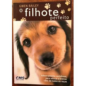 O Filhote Perfeito Cães Adestramento Animais