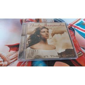 Cd Paula Fernandes - Dust In The Wind ** Semi-novo **
