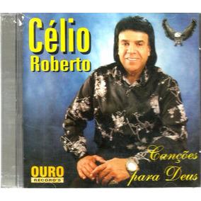 Cd Célio Roberto Canções Para Deus - Gospel Raríssimo