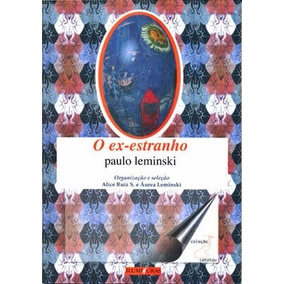 O Ex-estranho - Paulo Leminski