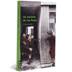 Os Meninos Da Rua Paulo - Ferenc Molnar. (cosac & Naify).