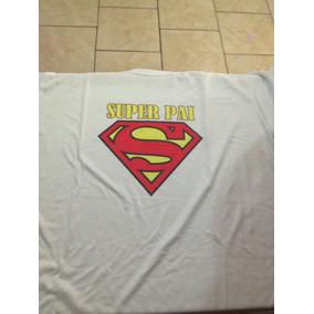 Camisa Estampa Super Pai E Super Filho Todos Os Tamanhos