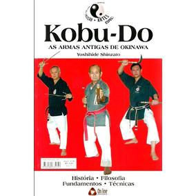 Kobu-do Artes Marciais Armas Antigas Okinawa Leia Descrição