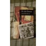 Libro El Club Dumas, Arturo Pérez-reverte.