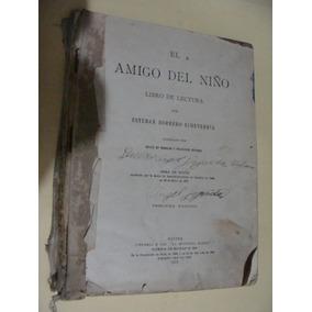 Libro Antiguo El Amigo Del Niño , Libro De Lectura , Esteban