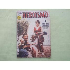 Revista Heroismo N. 9 - 7 Horas Para Fronteira - Ed Ediex