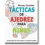 Libro Ajedrez Tactica De Ajedrez Para Niños - Ventajedrez