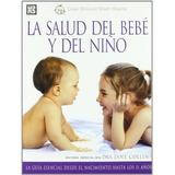 Salud Del Bebe Y Del Niño, La / Pd.