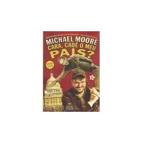 Livro-michael Moore:cara,cadê O Meu Pais?-2 Ed.otimo Estado