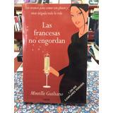 Las Francesas No Engordan. Mireille Guiliano