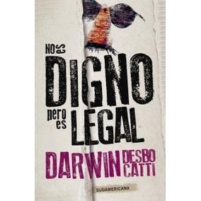 No Es Digno Pero Es Legal / Darwin Desbocati (envíos)