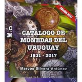 Catalogo De Monedas Del Uruguay 2017 - 56 Paginas