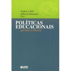 Políticas Educacionais - Questões E Dilemas