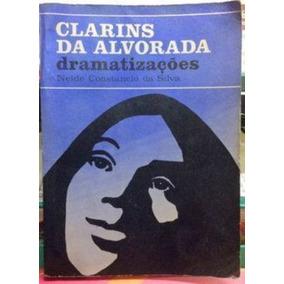 Clarins Da Alvorada Dramatização Neide Constancio Da Silva