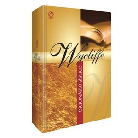 Dicionário Bíblico Wycliffe O Mais Completo Do Mercado Cpad