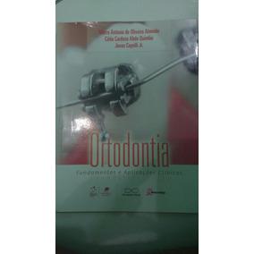 Ortodontia, Fundamentos E Aplicações Clínicas