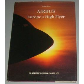 Avião - Livro Airbus Europes High Flyer ( Inglês )