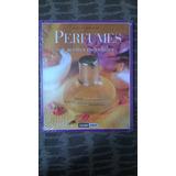 Perfumes Y Aceites Esenciales. Anne Foumalhaut