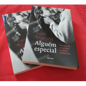Livro Alguém Especial, De Ivan Martins
